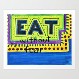 Art therapy for your wall: Eat Without Fear Art Print