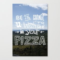 be the change... Canvas Print