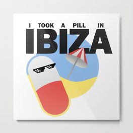 I took a pill in Ibiza (Black edition) Metal Print