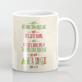Buddy the Elf! And then...we'll snuggle. Coffee Mug