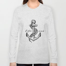 I refuse to sink Long Sleeve T-shirt