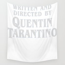 Written and Directed by Quentin Tarantino (dark) Wall Tapestry