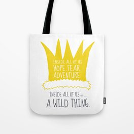 Hope Fear Adventure - Inside all of us is a Wild Thing Tote Bag
