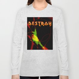 Destroy Long Sleeve T-shirt