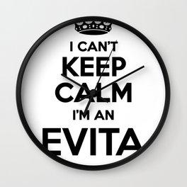 I cant keep calm I am an EVITA Wall Clock