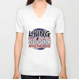 Lying can never save us from another lie Unisex V-Neck