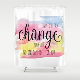 Only you can Shower Curtain