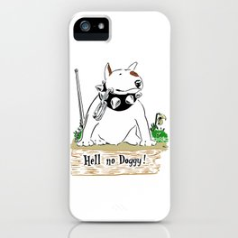 Hell No Doggy iPhone Case