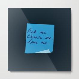 Pick Me. Choose Me. Love Me. (MerDer, Grey's Anatomy) Metal Print