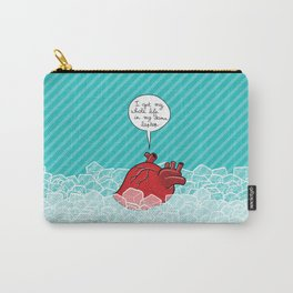 Don't listen to your heart Carry-All Pouch