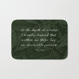 In the depth of winter,I finally learned that  within me there lay an invincible summer-Albert Camus Bath Mat