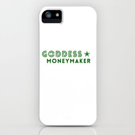 Goddess Moneymaker iPhone Case