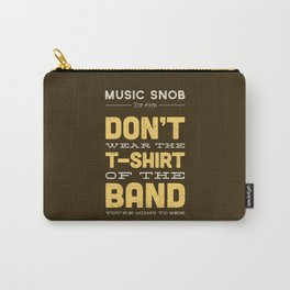 The OTHER Shirt of the Band — Music Snob Tip #376.5 Carry-All Pouch