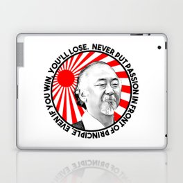 "Mr Miyagi said: ""Never put passion in front of principle, even if you win, you'll lose."" Laptop & iPad Skin"