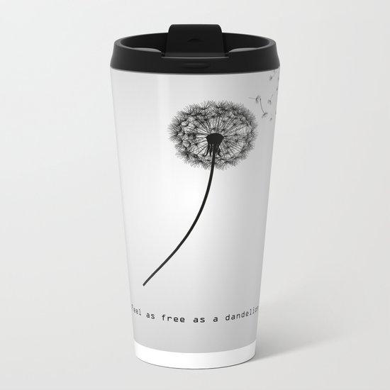 Feel as free as a dandelion Metal Travel Mug