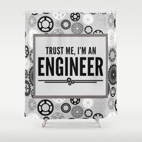 engineer Shower Curtains featuring Trust Me Engineer Quote by EnvyArt