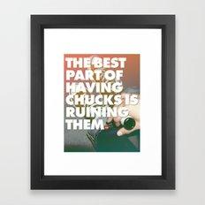 The Best Part of Having Chucks Framed Art Print