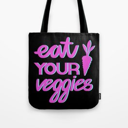 eat your veggies | neon sign | pulps of wood Tote Bag