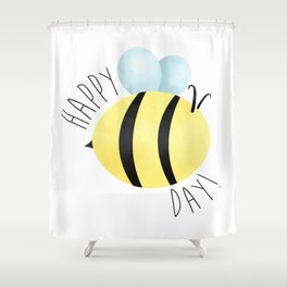Happy Bee-Day Shower Curtain