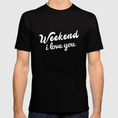 Weekend I Love You Mens Fitted Tee Black MEDIUM