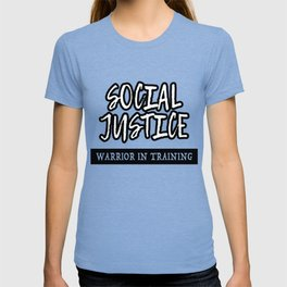 Social Justice Warrior In Training T-shirt