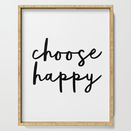 Choose Happy black and white contemporary minimalism typography design home wall decor bedroom Serving Tray