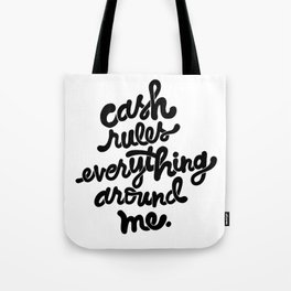 cash rules everything around me x typography Tote Bag