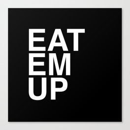 eat em up smaller Canvas Print