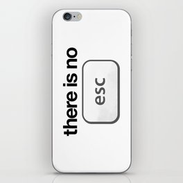 There Is No Escape iPhone Skin