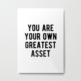 Inspirational - You Are Your Own Greatest Asset Metal Print