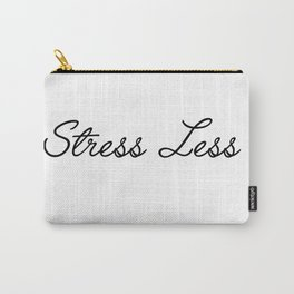 stress less Carry-All Pouch
