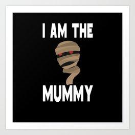 I am The Mummy Mom Mother Halloween Art Print