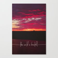 this world is beautiful Canvas Print