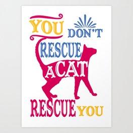a cat - Funny Cat Saying Art Print
