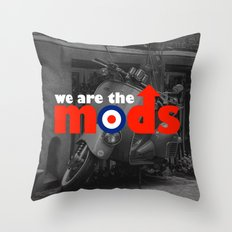 We Are The Mods Music Quote Throw Pillow