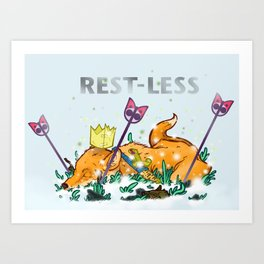 Rest-Less Art Print