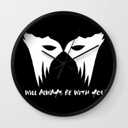 I WILL ALWAYS BE WITH YOU (white) Wall Clock