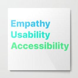 Empathy Usability Accessibility - UX Design Metal Print