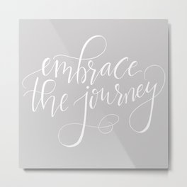 Embrace The Journey Metal Print