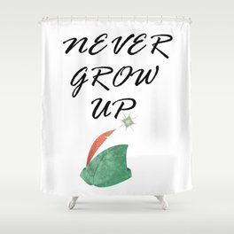 Never Grow Up - I Shower Curtain