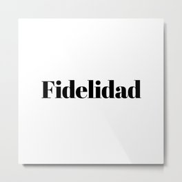 Fidelidad Metal Print
