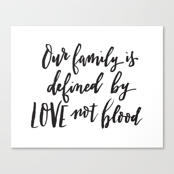 Our family is defined by LOVE not blood - Hand lettered inspirational quote  Canvas Print by thejonellejones