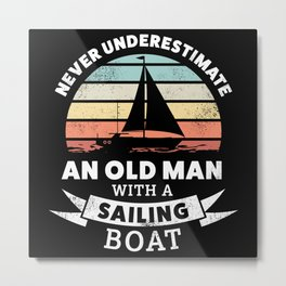 Funny Old man with a Sailing Boat Gift Metal Print