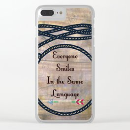 Everyone Smiles In The Same Language Clear iPhone Case