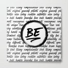 Be... Metal Print