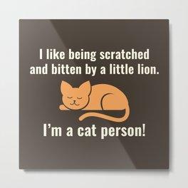 I'm A Cat Person Metal Print