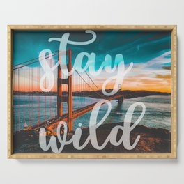 STAY WILD San Francisco Serving Tray