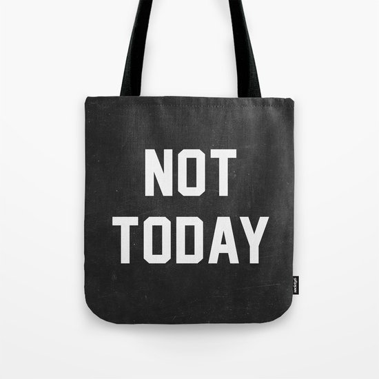 Not today - black version Tote Bag