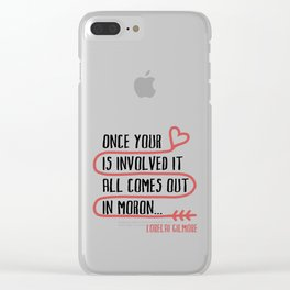 it all comes out in moron Clear iPhone Case