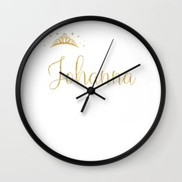 Queens Are Named Johanna Personalized First Name Girl graphic Wall Clock